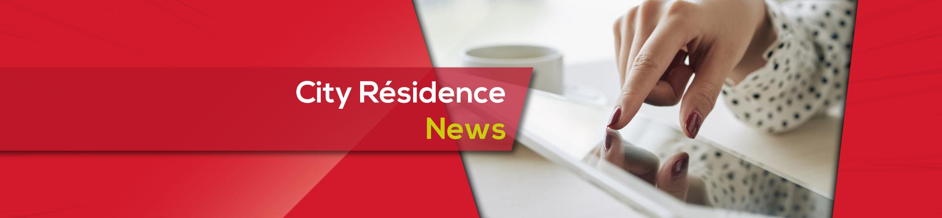Les actualités City Résidence
